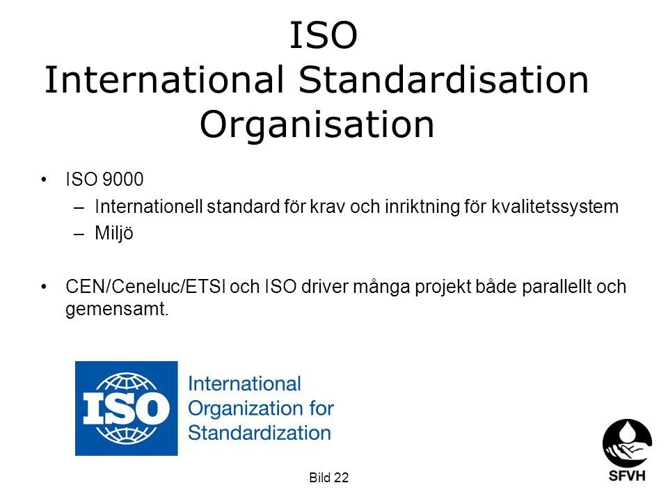 ISO International Standardisation Organisation