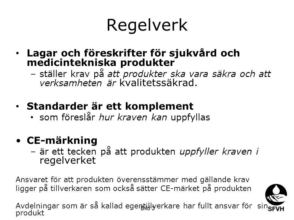 Regelverk Lagar och föreskrifter för sjukvård och medicintekniska produkter.
