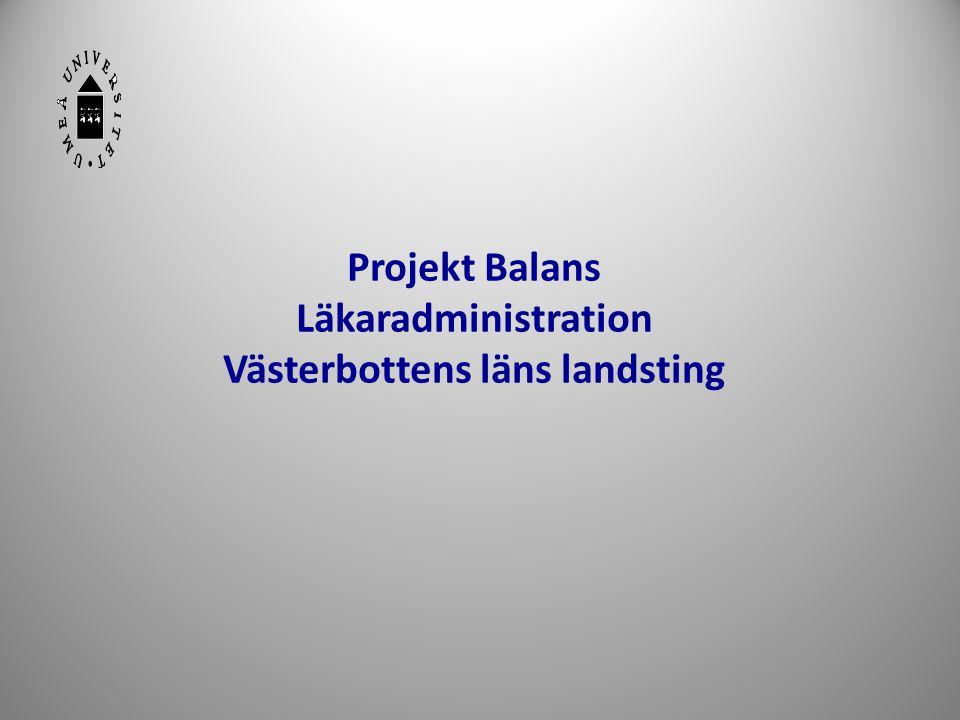 Projekt Balans Läkaradministration Västerbottens läns landsting
