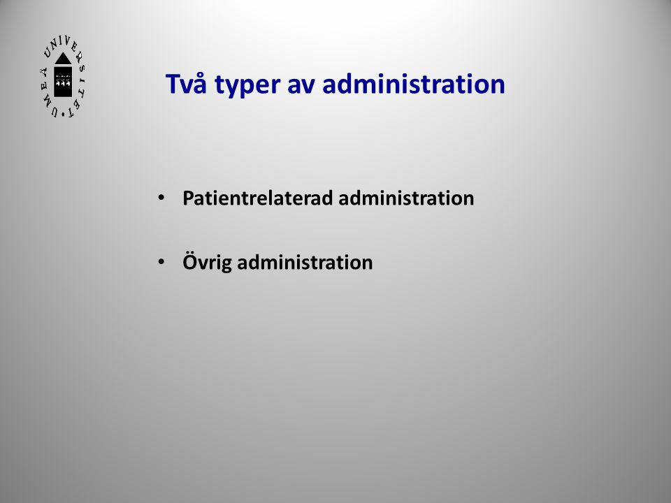 Två typer av administration