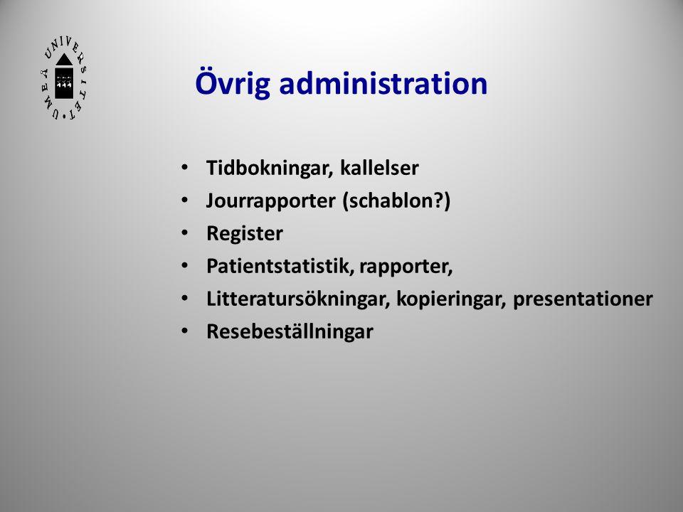 Övrig administration Tidbokningar, kallelser Jourrapporter (schablon )