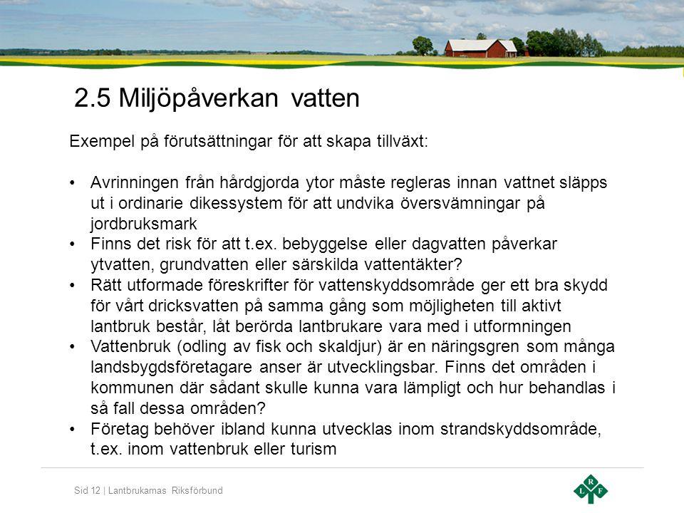 2.5 Miljöpåverkan vatten Exempel på förutsättningar för att skapa tillväxt: