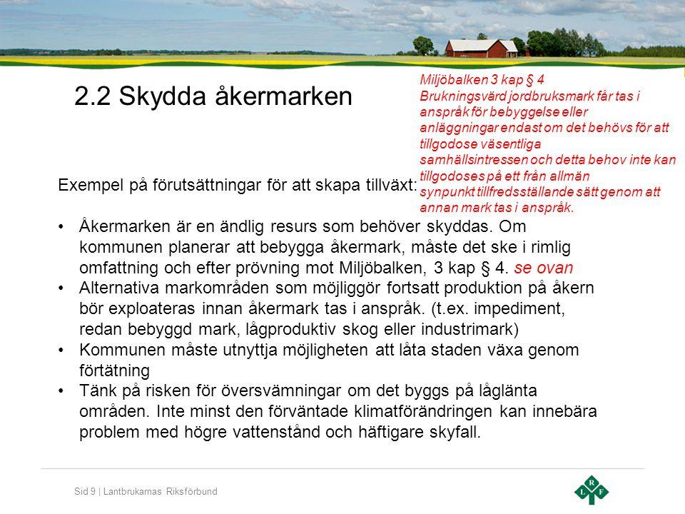 2.2 Skydda åkermarken Miljöbalken 3 kap § 4. Brukningsvärd jordbruksmark får tas i anspråk för bebyggelse eller.