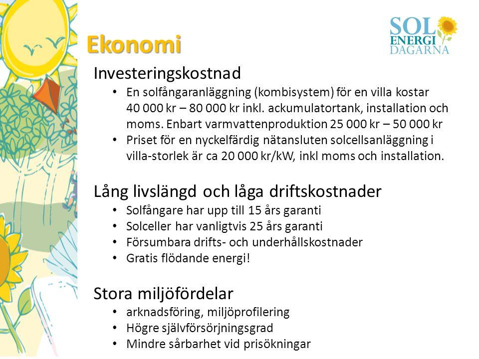 Ekonomi Investeringskostnad Lång livslängd och låga driftskostnader