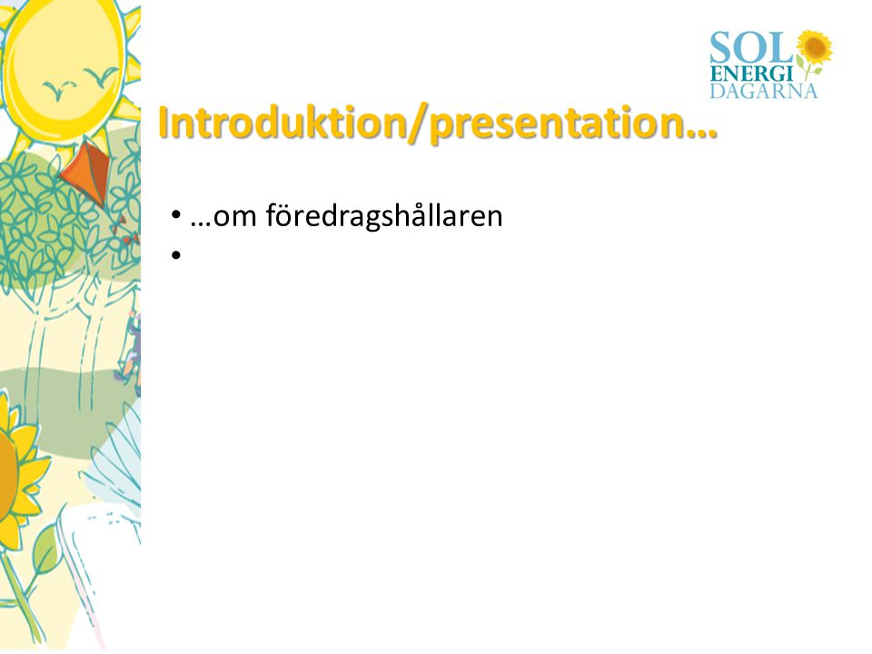 Introduktion/presentation…