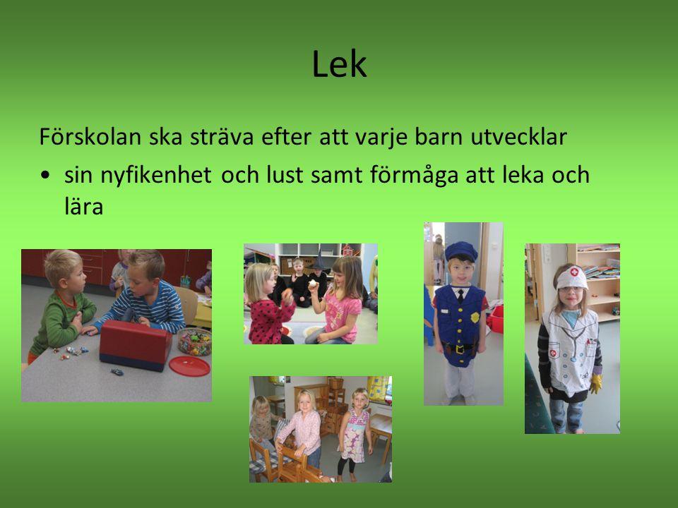 Lek Förskolan ska sträva efter att varje barn utvecklar