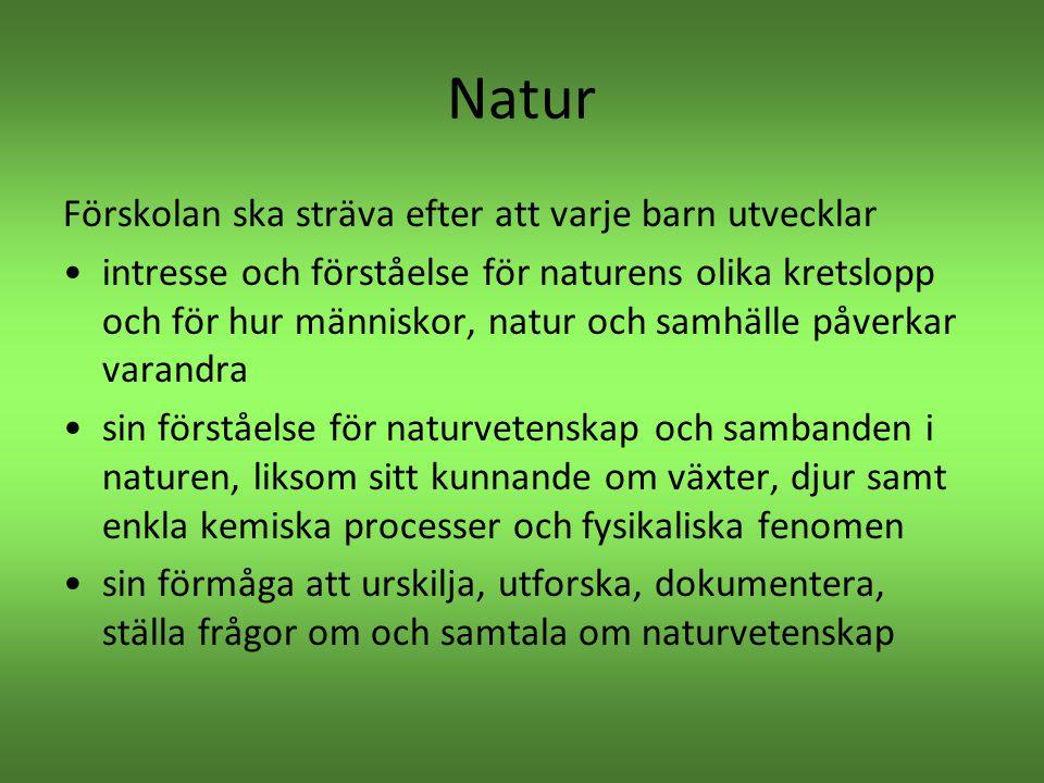 Natur Förskolan ska sträva efter att varje barn utvecklar