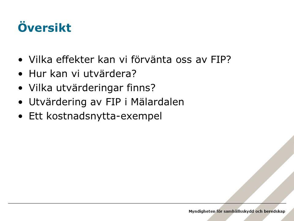 Översikt Vilka effekter kan vi förvänta oss av FIP
