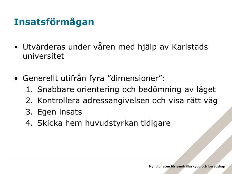 Insatsförmågan Utvärderas under våren med hjälp av Karlstads universitet. Generellt utifrån fyra dimensioner :