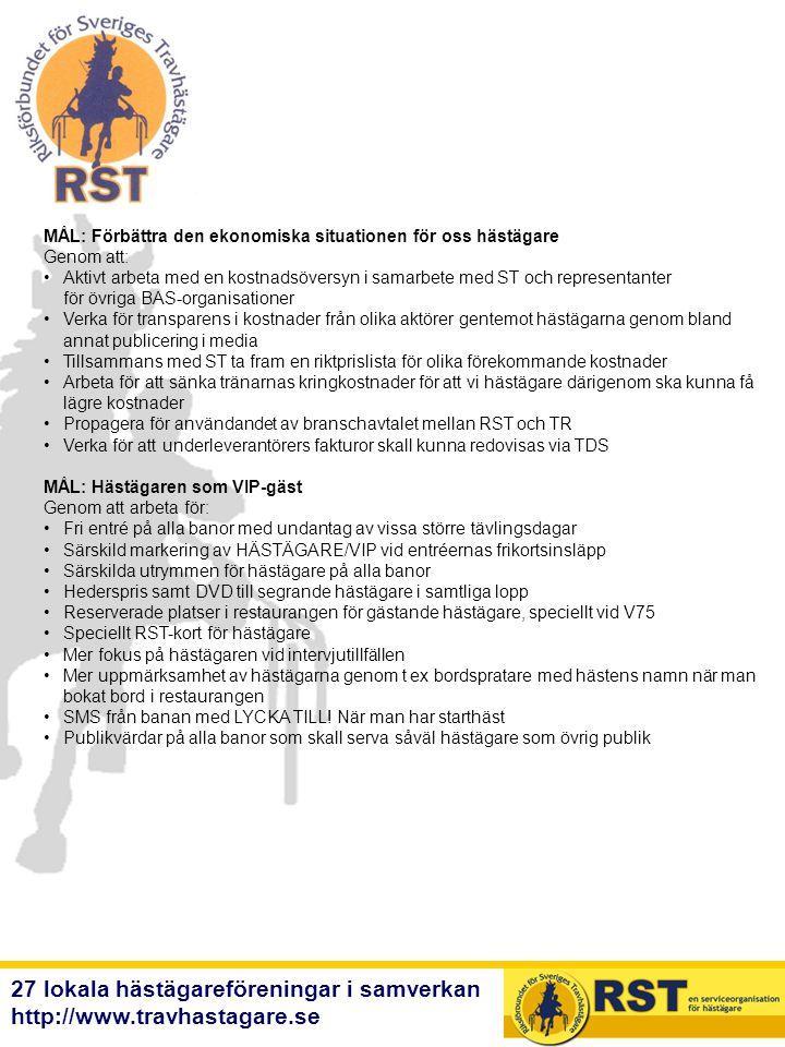 27 lokala hästägareföreningar i samverkan http://www.travhastagare.se