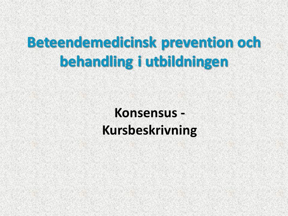 Beteendemedicinsk prevention och behandling i utbildningen