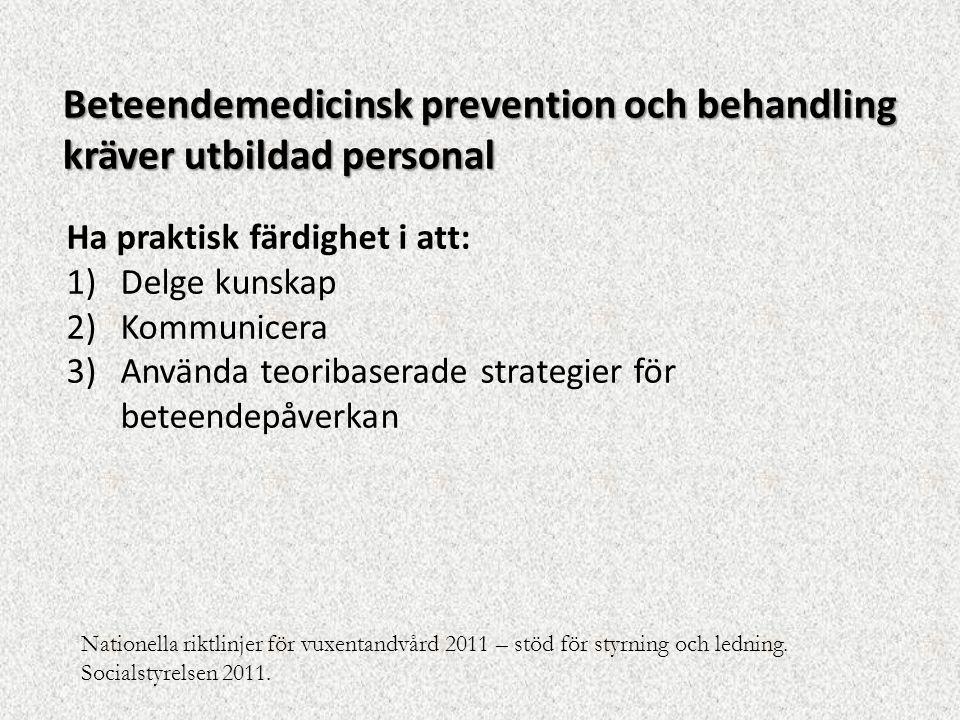 Beteendemedicinsk prevention och behandling kräver utbildad personal