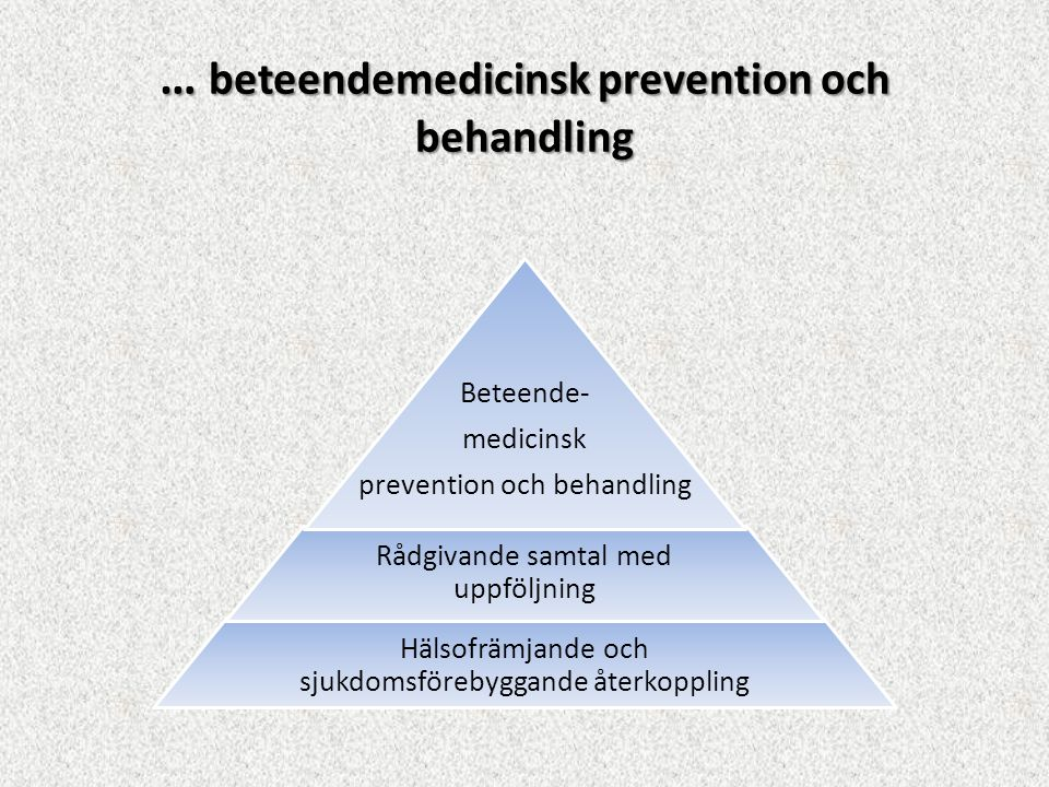 … beteendemedicinsk prevention och behandling