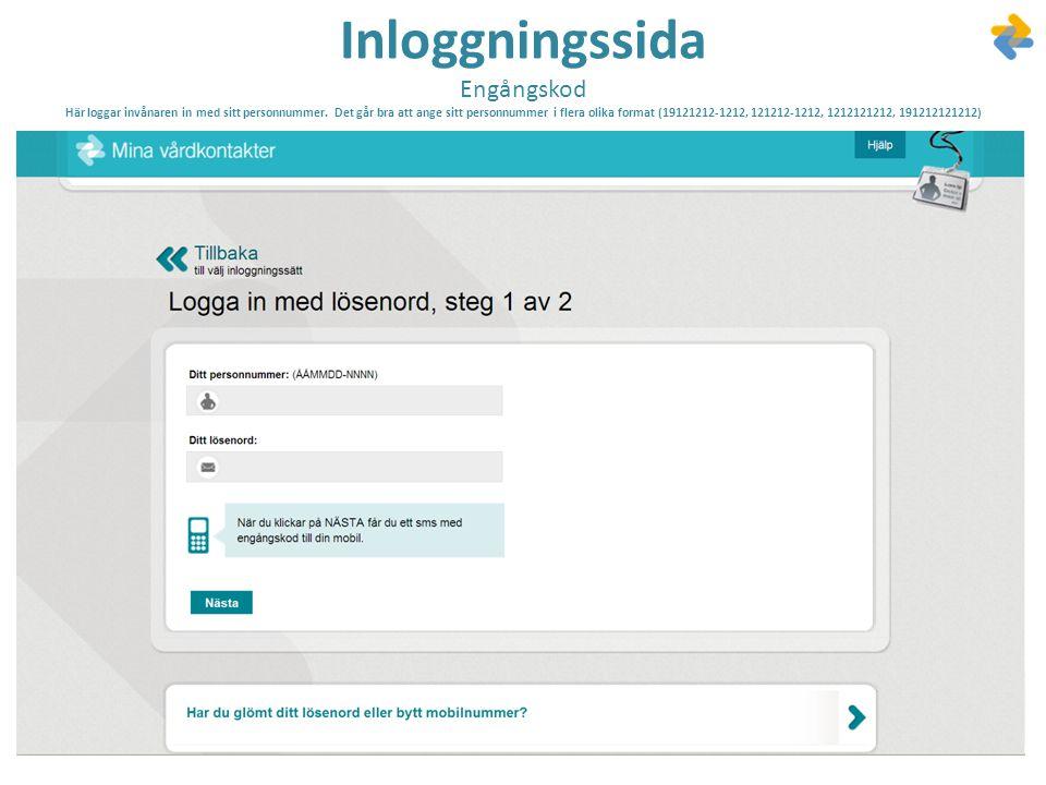 Inloggningssida Engångskod Här loggar invånaren in med sitt personnummer.