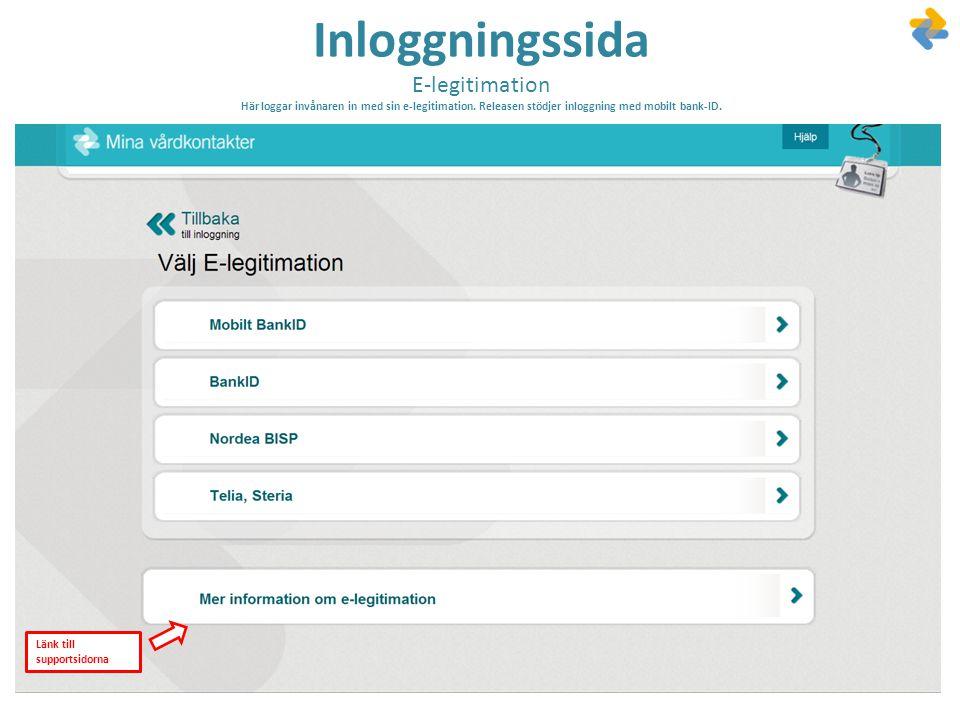 Inloggningssida E-legitimation Här loggar invånaren in med sin e-legitimation. Releasen stödjer inloggning med mobilt bank-ID.