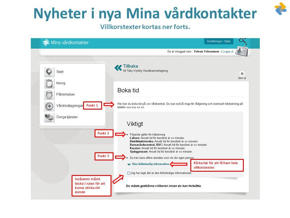 Nyheter i nya Mina vårdkontakter Villkorstexter kortas ner forts.