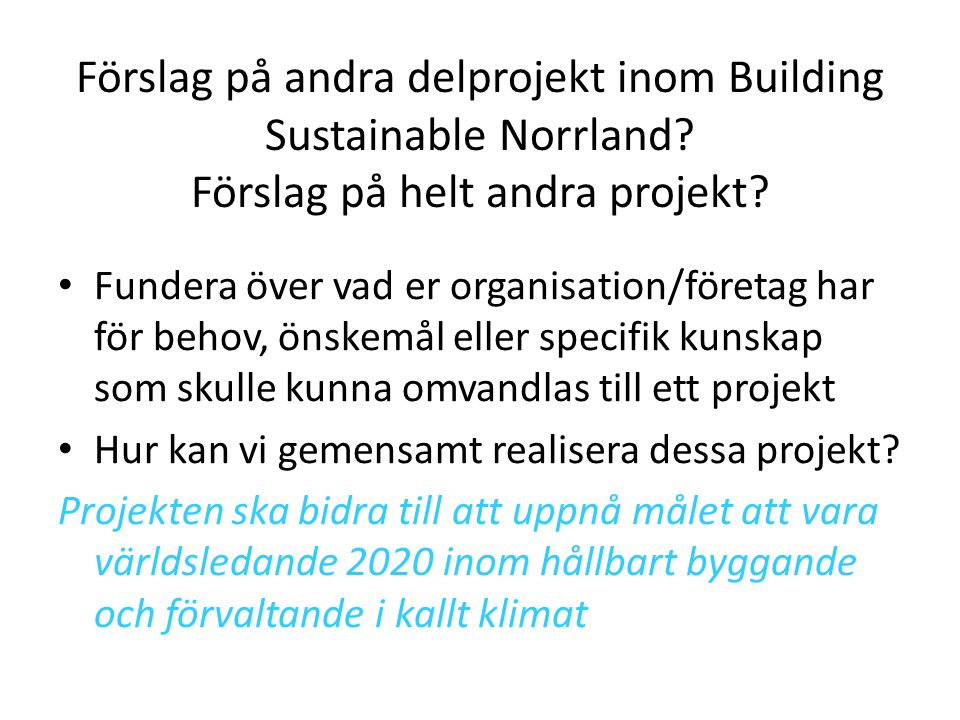 Förslag på andra delprojekt inom Building Sustainable Norrland