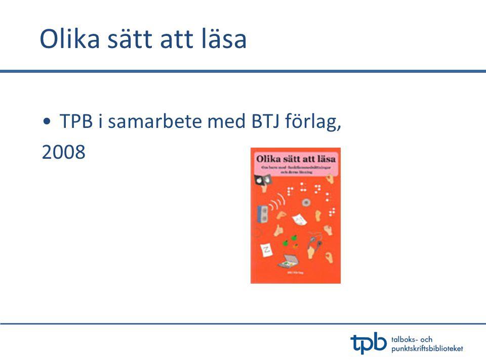 Olika sätt att läsa TPB i samarbete med BTJ förlag, 2008
