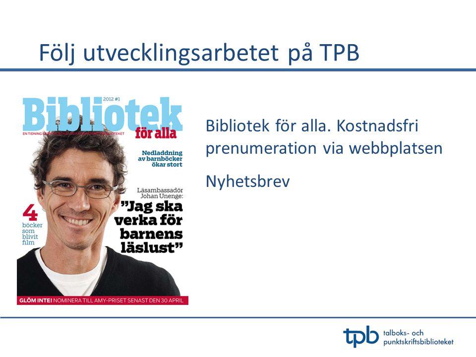Följ utvecklingsarbetet på TPB