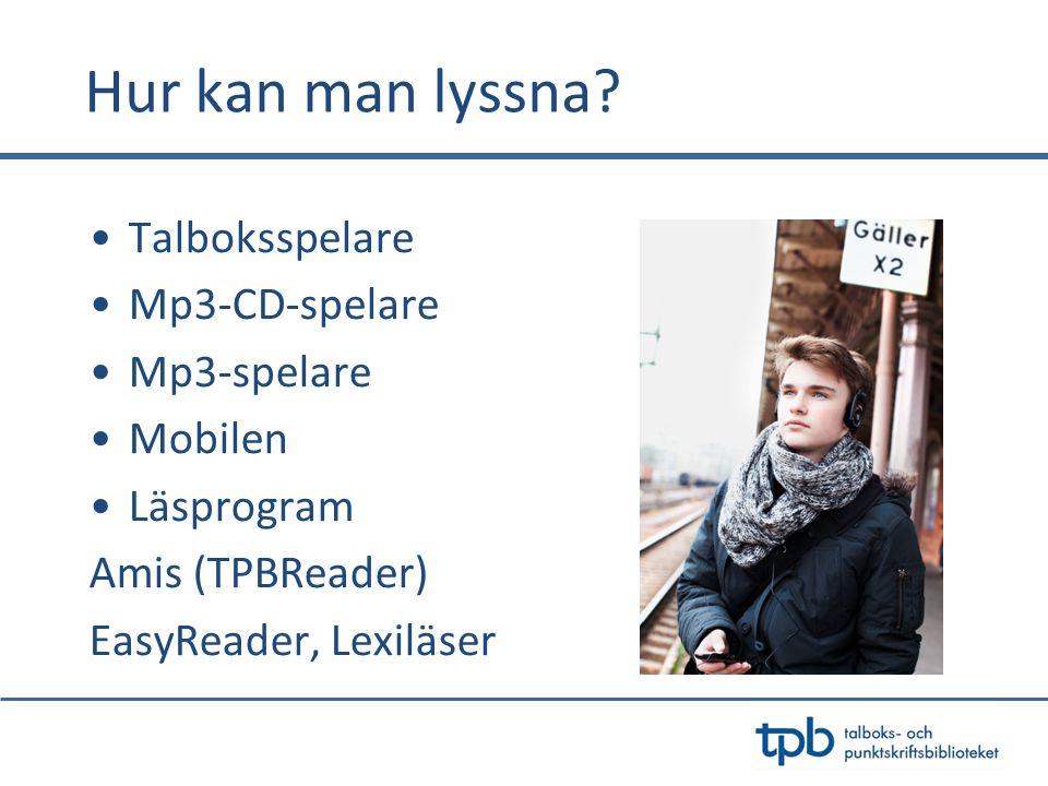 Hur kan man lyssna Talboksspelare Mp3-CD-spelare Mp3-spelare Mobilen