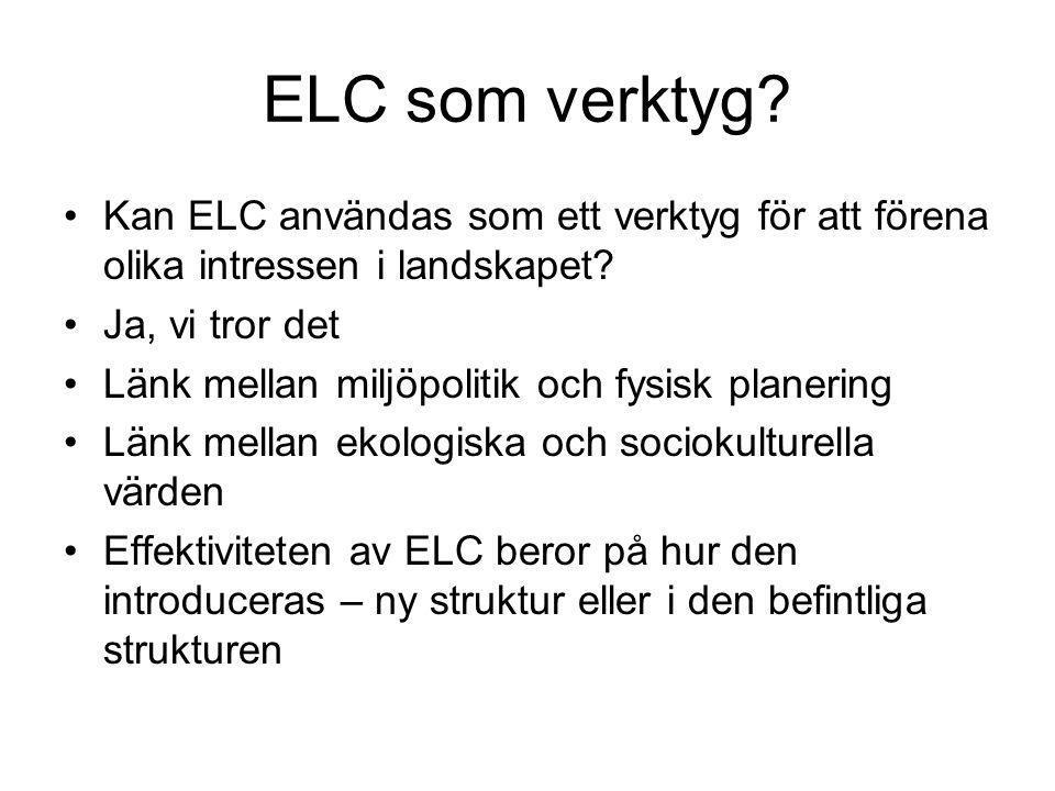 ELC som verktyg Kan ELC användas som ett verktyg för att förena olika intressen i landskapet Ja, vi tror det.