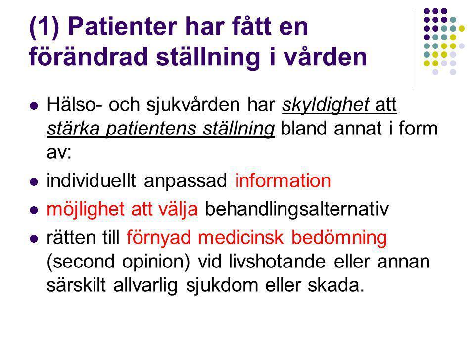 (1) Patienter har fått en förändrad ställning i vården
