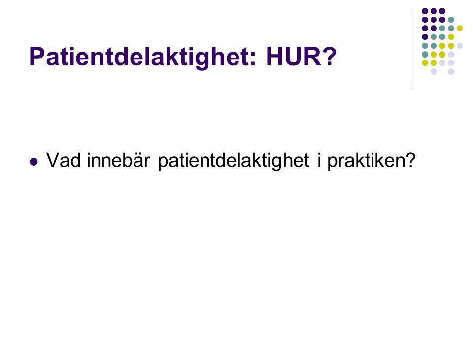 Patientdelaktighet: HUR