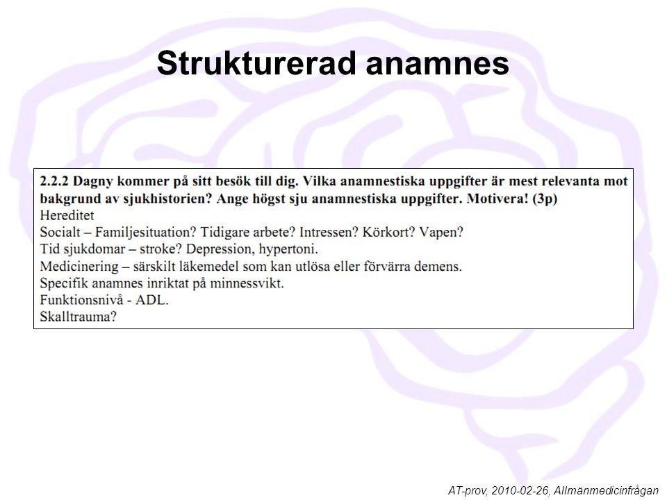 Strukturerad anamnes AT-prov, 2010-02-26, Allmänmedicinfrågan