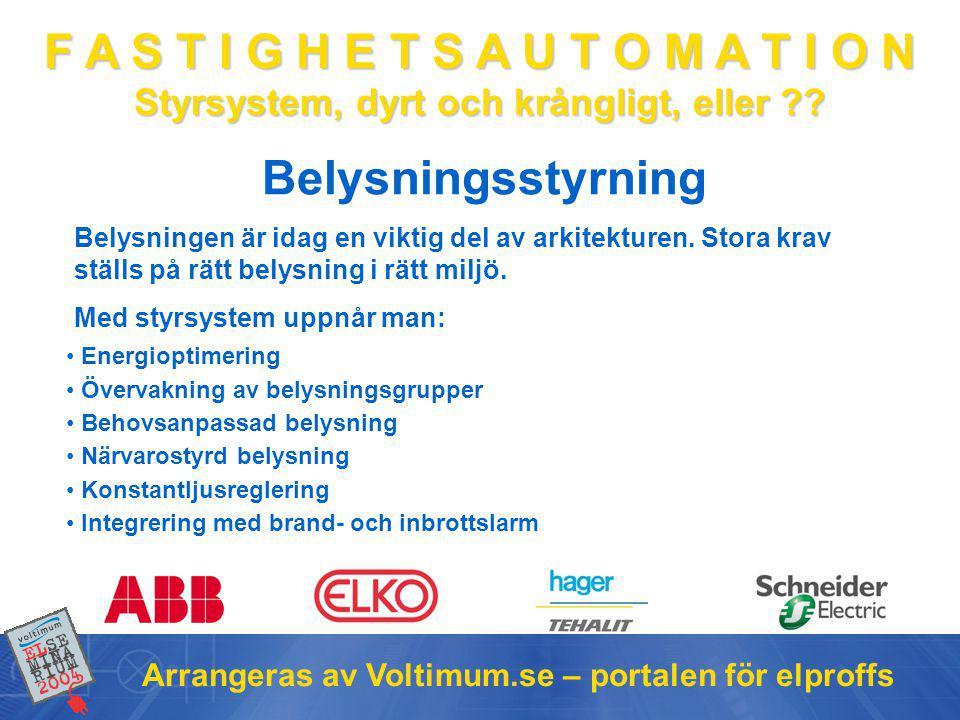Belysningsstyrning Arrangeras av Voltimum.se – portalen för elproffs