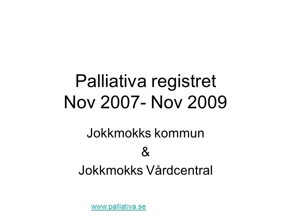 Palliativa registret Nov 2007- Nov 2009