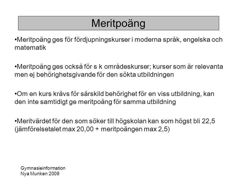 Meritpoäng Meritpoäng ges för fördjupningskurser i moderna språk, engelska och matematik.