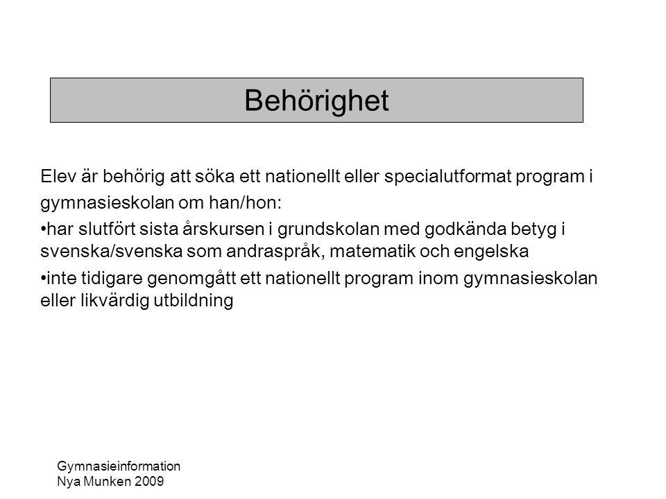 Behörighet Elev är behörig att söka ett nationellt eller specialutformat program i. gymnasieskolan om han/hon: