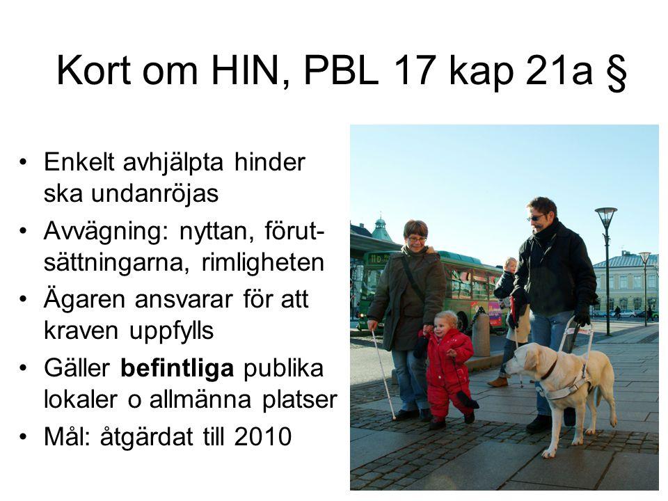 Kort om HIN, PBL 17 kap 21a § Enkelt avhjälpta hinder ska undanröjas