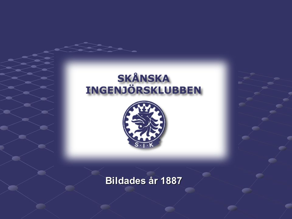 Skånska Ingenjörsklubben bildades 1887. Själv blev jag medlem 1974