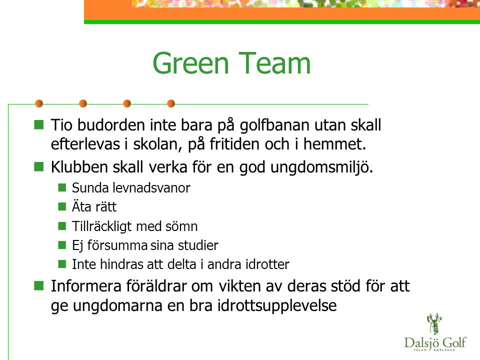 Green Team Tio budorden inte bara på golfbanan utan skall efterlevas i skolan, på fritiden och i hemmet.