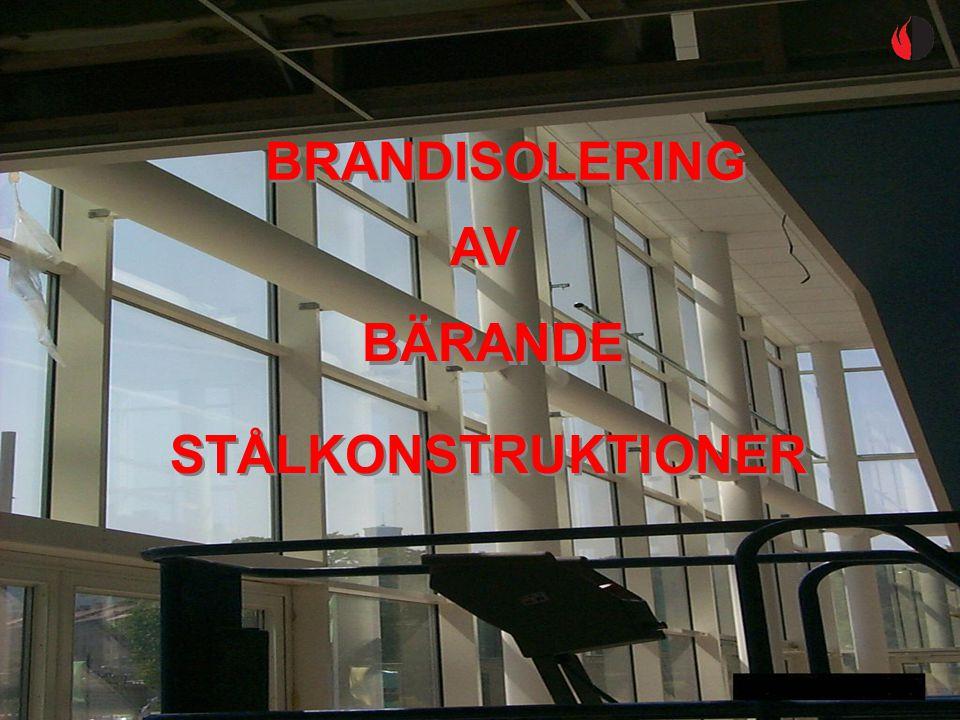 BRANDISOLERING AV BÄRANDE STÅLKONSTRUKTIONER