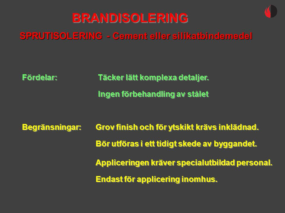 BRANDISOLERING SPRUTISOLERING - Cement eller silikatbindemedel