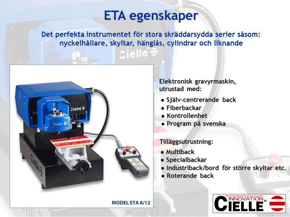 ETA egenskaper Det perfekta instrumentet för stora skräddarsydda serier såsom: nyckelhållare, skyltar, hänglås, cylindrar och liknande