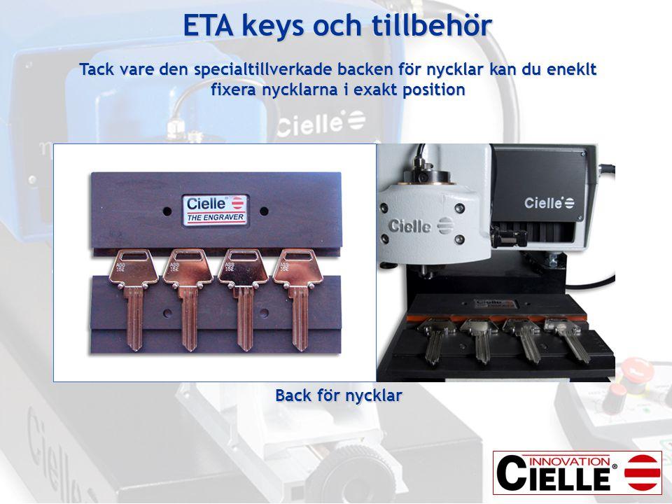 ETA keys och tillbehör Tack vare den specialtillverkade backen för nycklar kan du eneklt fixera nycklarna i exakt position