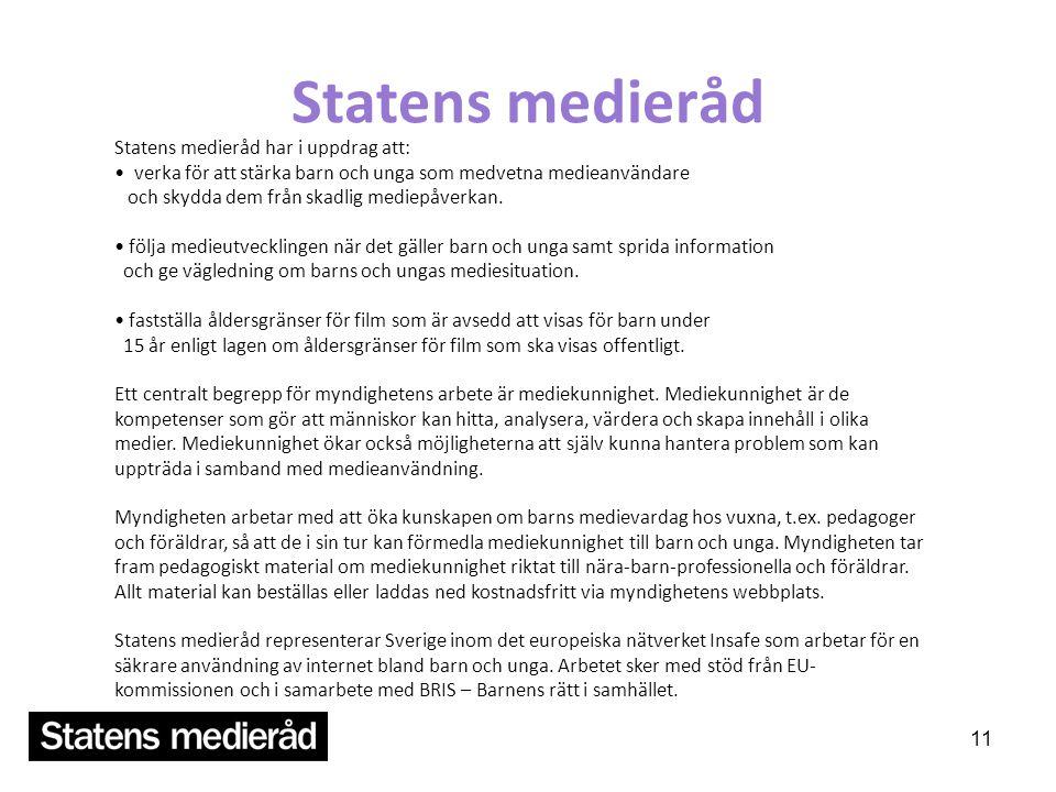 Statens medieråd Statens medieråd har i uppdrag att: