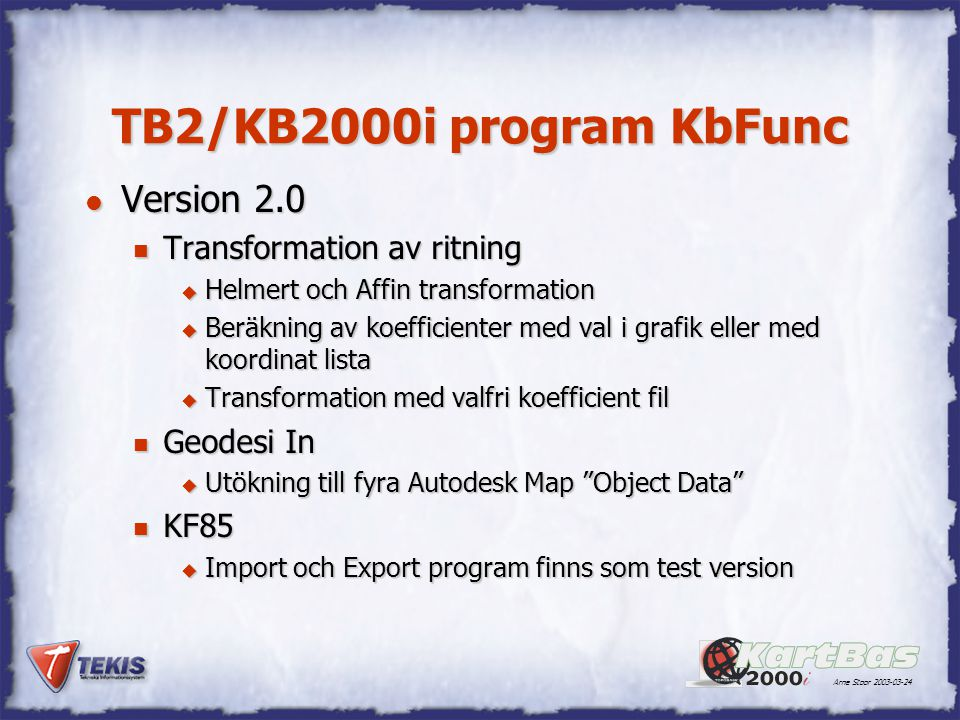 TB2/KB2000i program KbFunc Version 2.0 Transformation av ritning