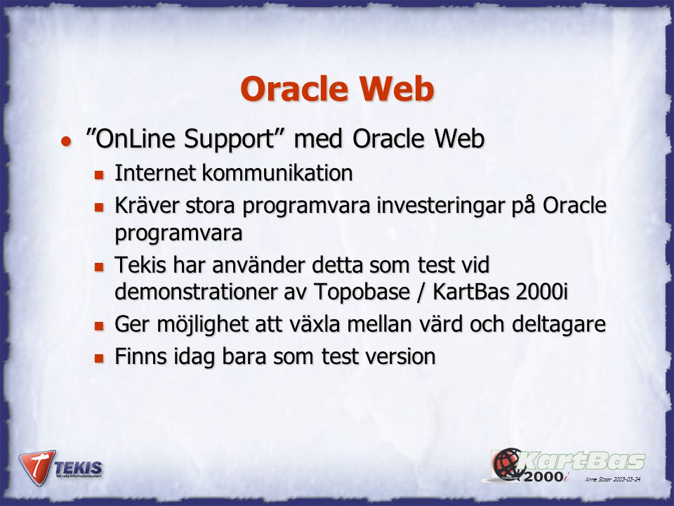 Oracle Web OnLine Support med Oracle Web Internet kommunikation