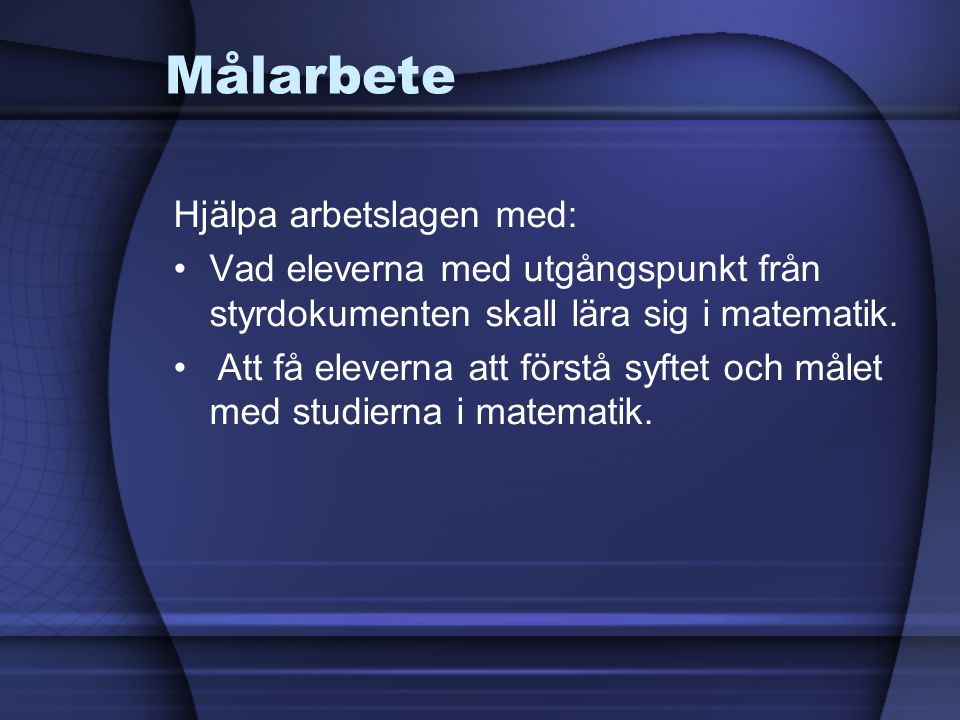 Målarbete Hjälpa arbetslagen med: