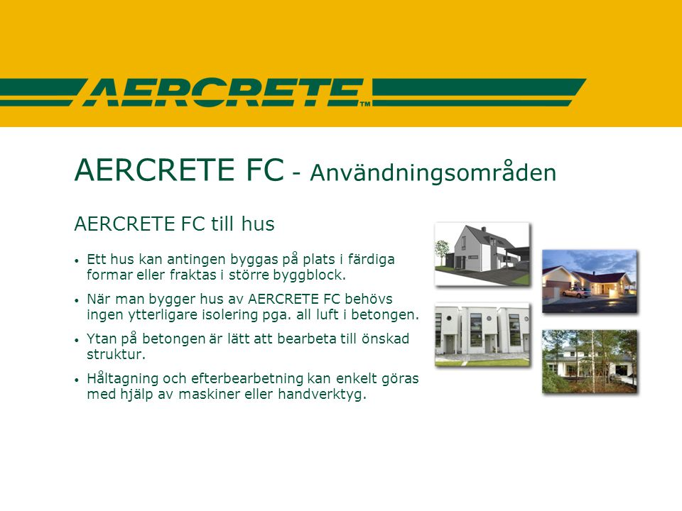 AERCRETE FC - Användningsområden