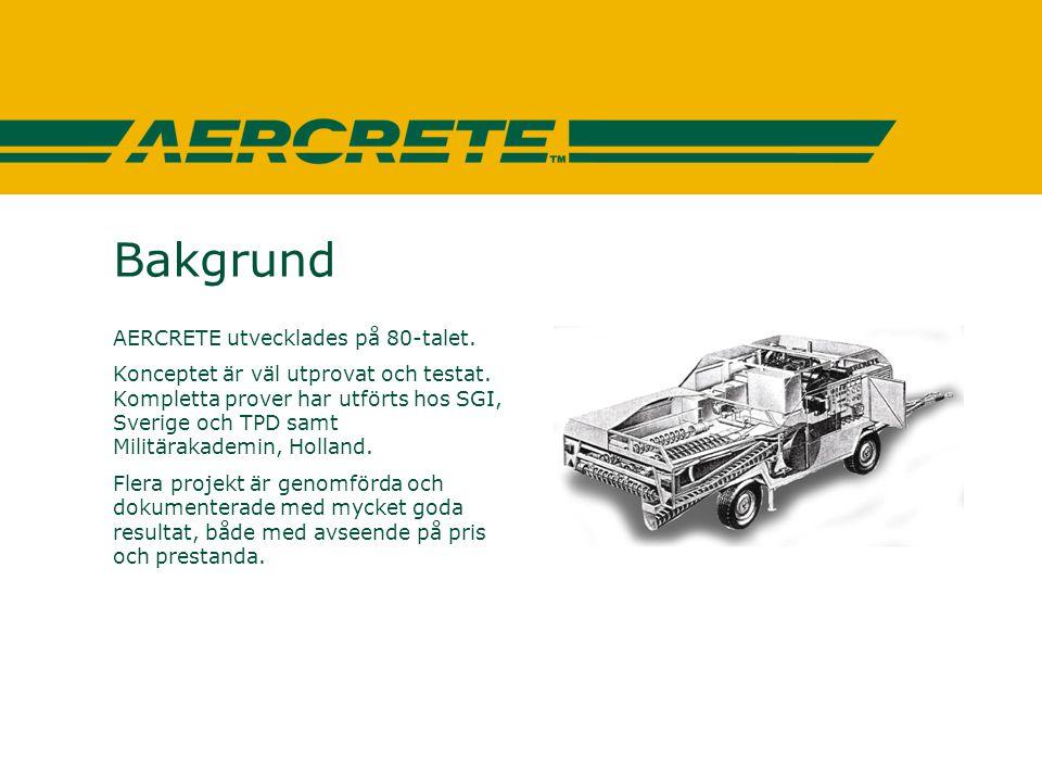 Bakgrund AERCRETE utvecklades på 80-talet.
