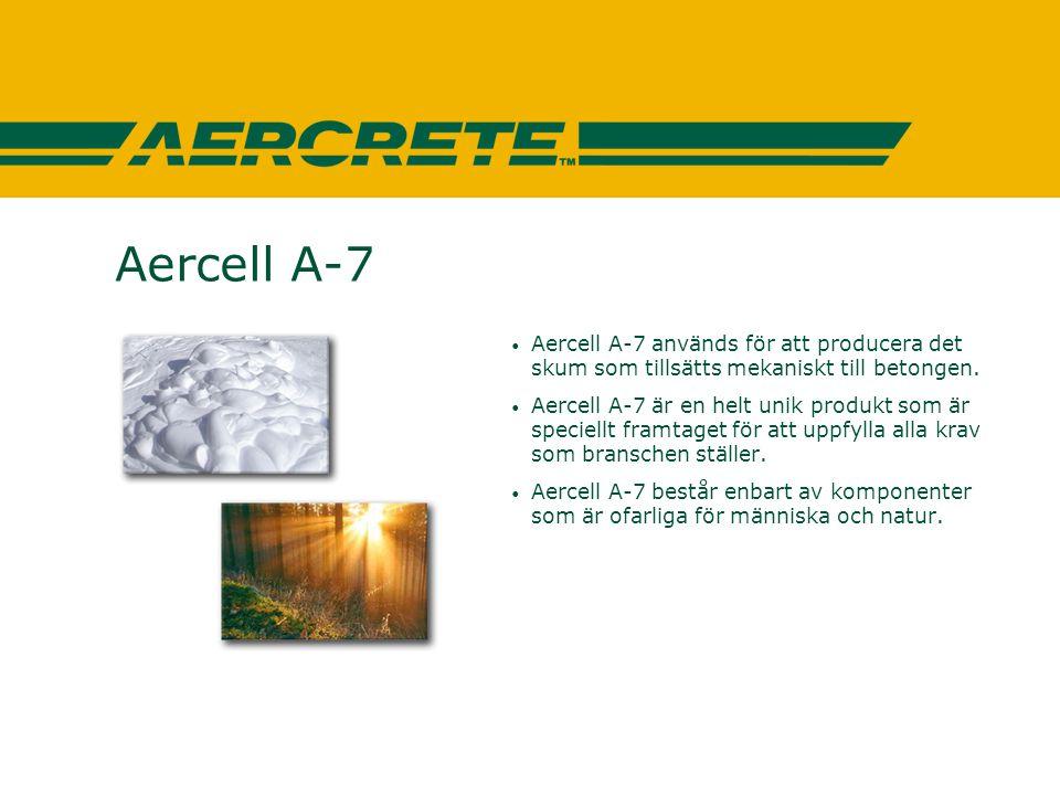 Aercell A-7 Aercell A-7 används för att producera det skum som tillsätts mekaniskt till betongen.