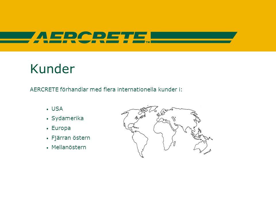 Kunder AERCRETE förhandlar med flera internationella kunder i: USA