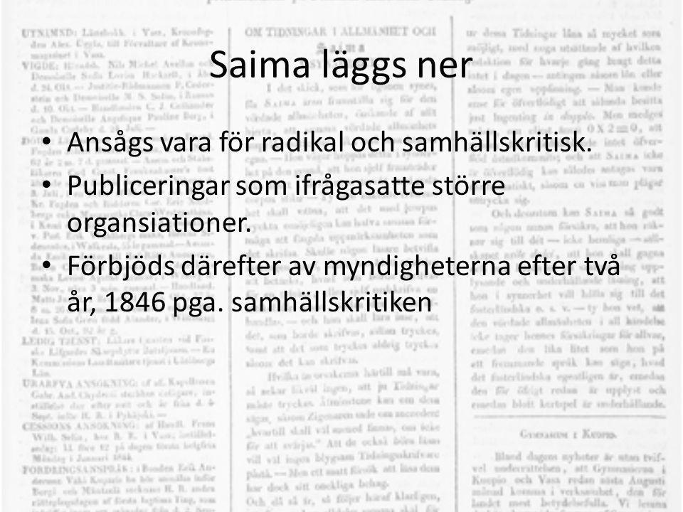 Saima läggs ner Ansågs vara för radikal och samhällskritisk.