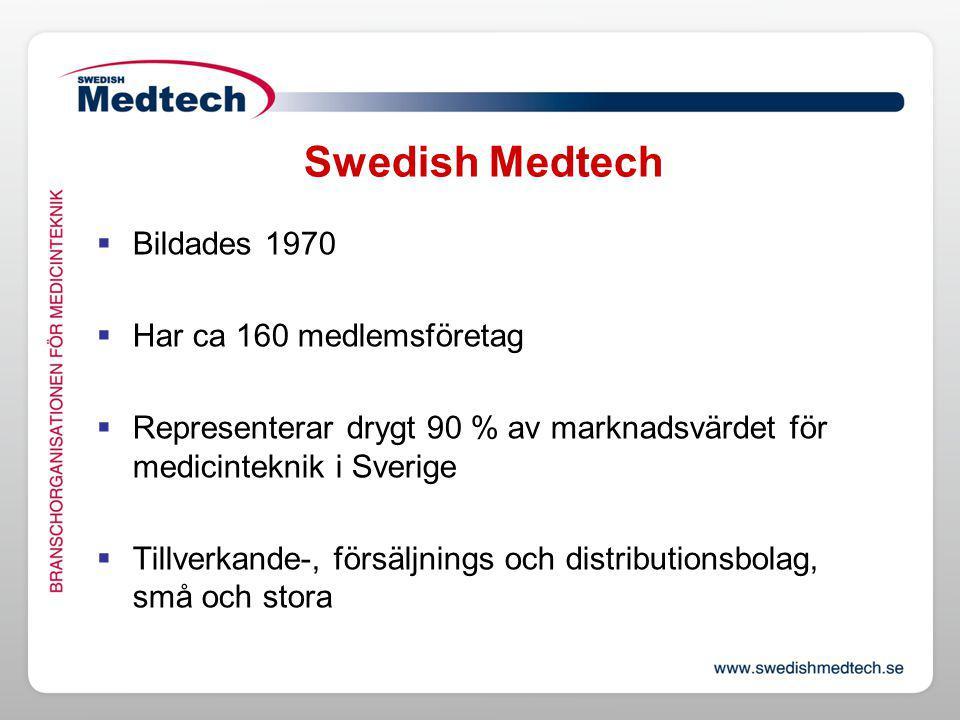 Swedish Medtech Bildades 1970 Har ca 160 medlemsföretag