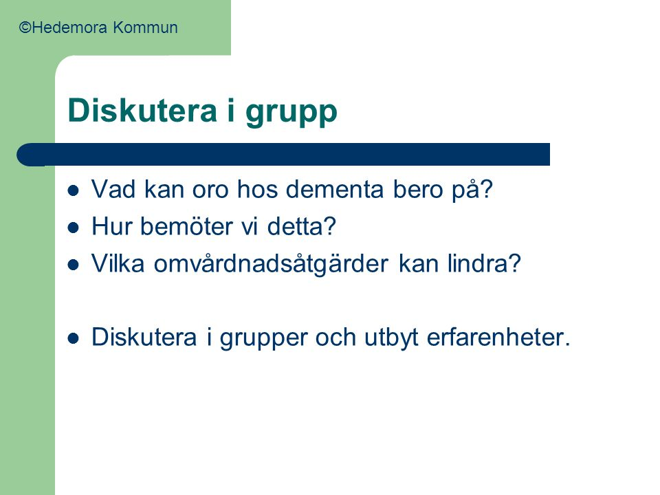 Diskutera i grupp Vad kan oro hos dementa bero på